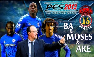 PES 2013 Chelsea Ba, Moses, Benitez & Ake Start Screen