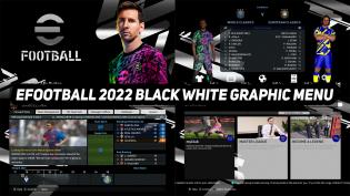 eFootball 2022 Black White Graphic Menu For PES 2017